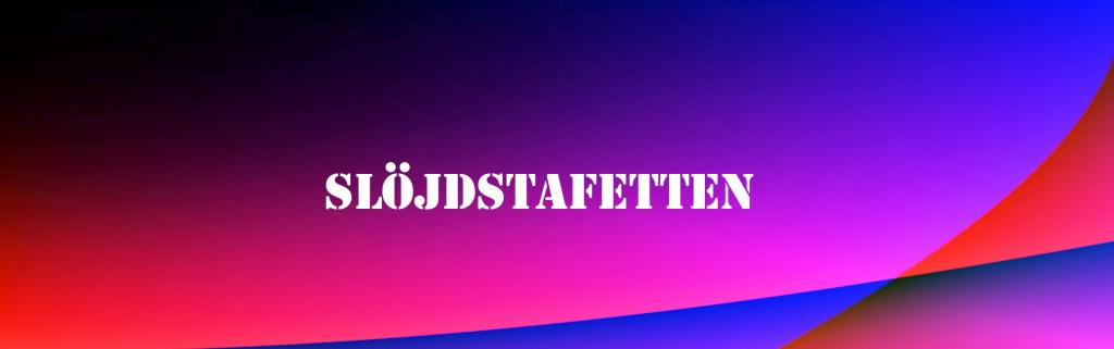 Startsida: Välkommen till Slöjdstafetten